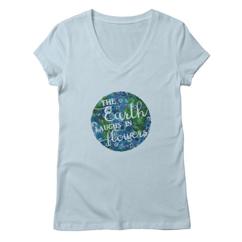 The Earth Laughs in Flowers Women's Regular V-Neck by Haciendo Designs's Artist Shop