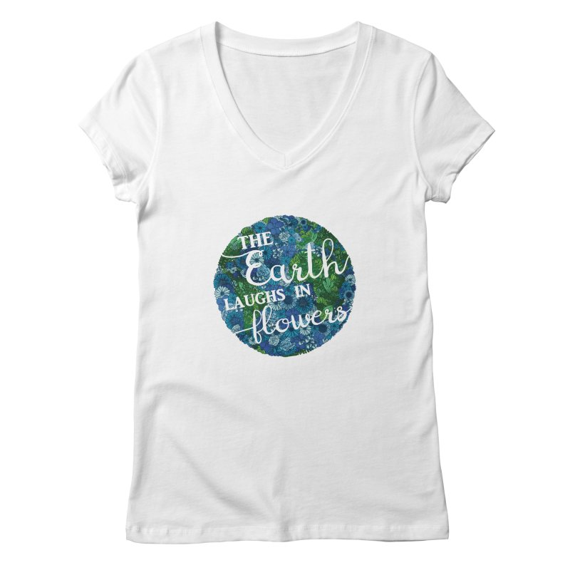 The Earth Laughs in Flowers Women's V-Neck by Haciendo Designs's Artist Shop