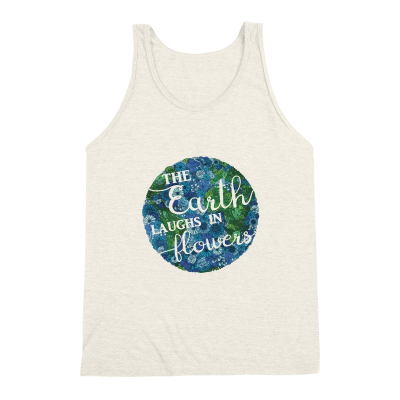 The Earth Laughs in Flowers Men's Triblend Tank by Haciendo Designs's Artist Shop