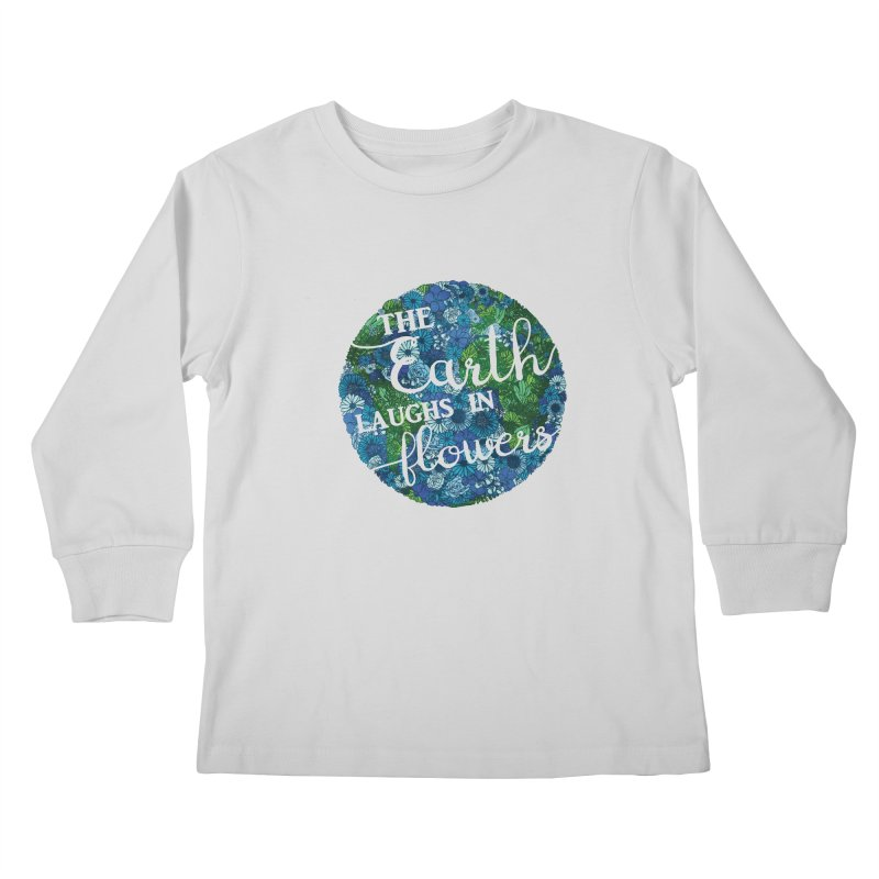 The Earth Laughs in Flowers Kids Longsleeve T-Shirt by Haciendo Designs's Artist Shop