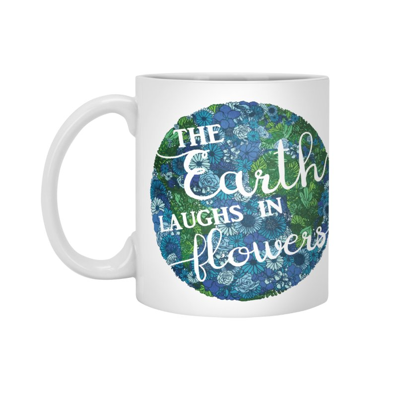 The Earth Laughs in Flowers Accessories Standard Mug by Haciendo Designs's Artist Shop