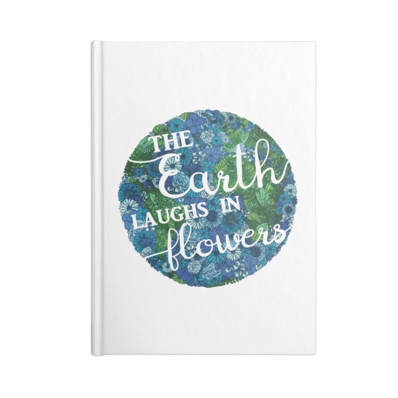 The Earth Laughs in Flowers Accessories Notebook by Haciendo Designs's Artist Shop