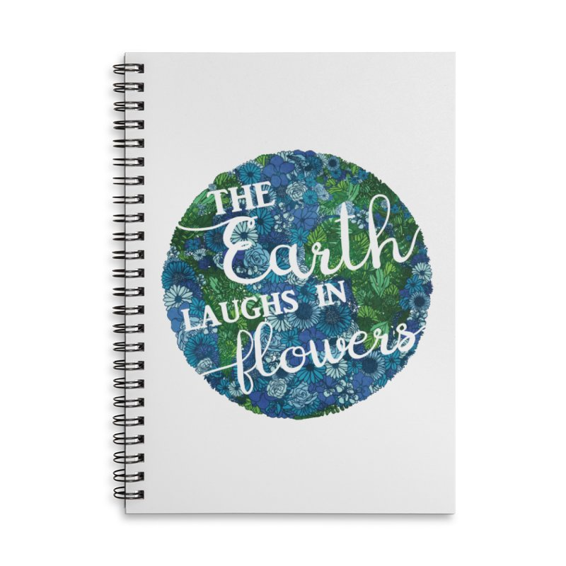 The Earth Laughs in Flowers Accessories Lined Spiral Notebook by Haciendo Designs's Artist Shop