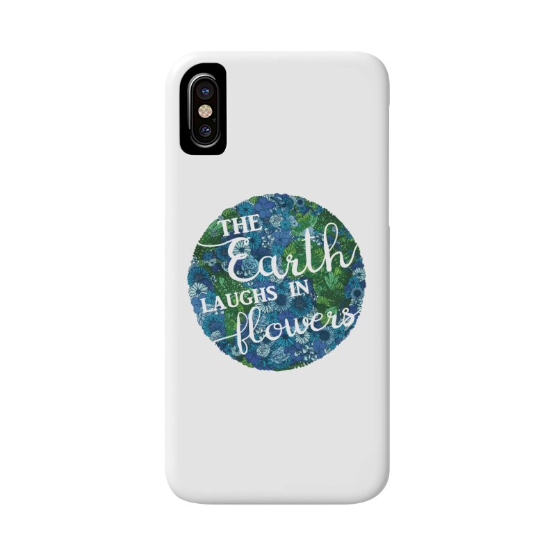 The Earth Laughs in Flowers Accessories Phone Case by Haciendo Designs's Artist Shop