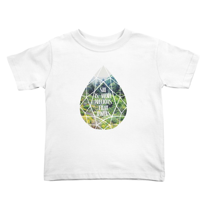 She is More Precious Than Jewels Kids Toddler T-Shirt by Haciendo Designs's Artist Shop