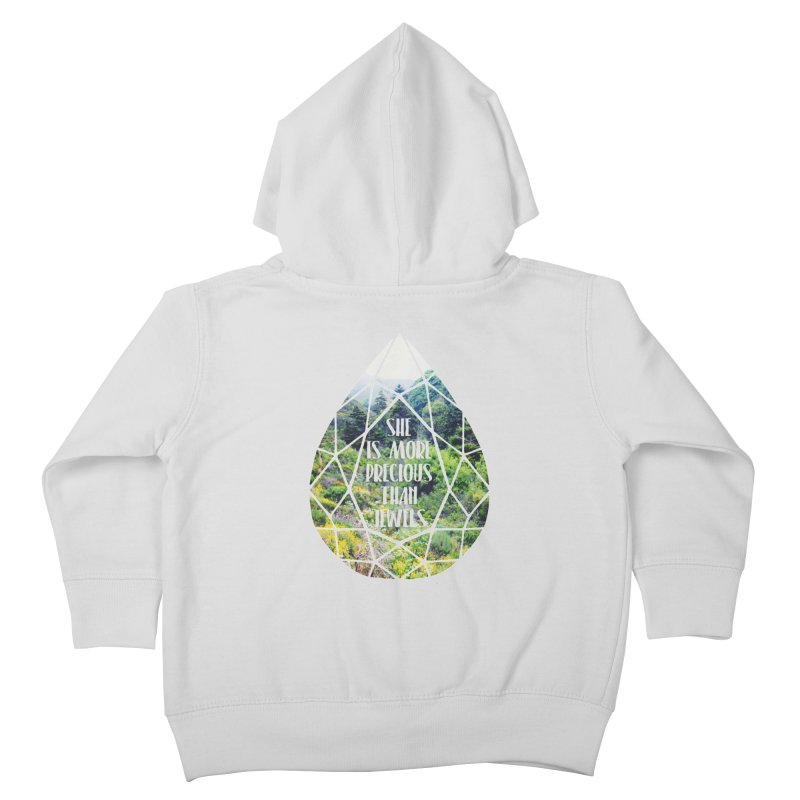 She is More Precious Than Jewels Kids Toddler Zip-Up Hoody by Haciendo Designs's Artist Shop