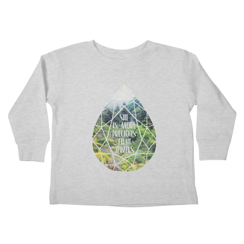 She is More Precious Than Jewels Kids Toddler Longsleeve T-Shirt by Haciendo Designs's Artist Shop