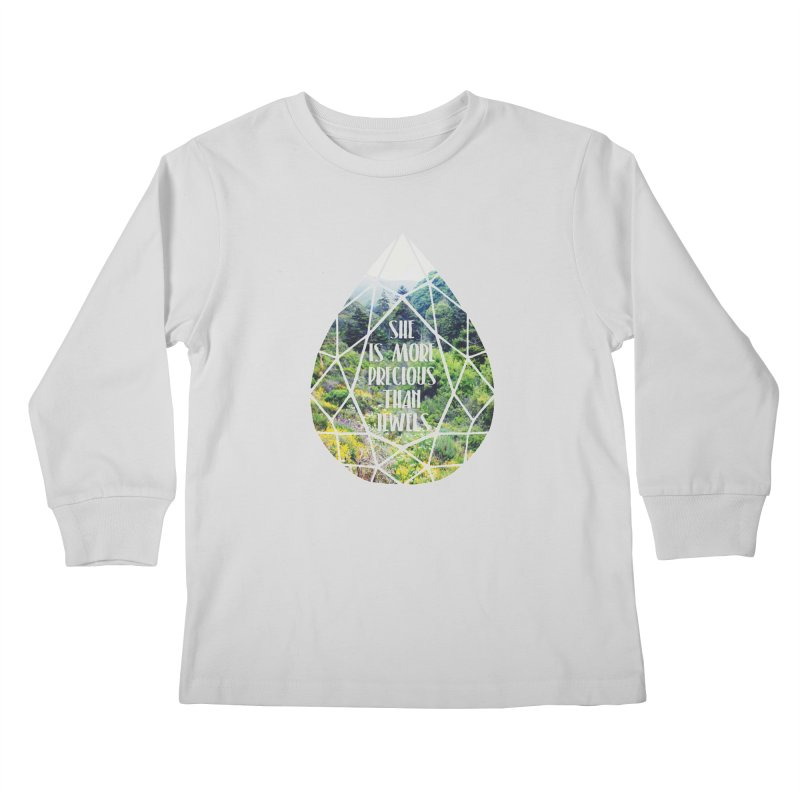 She is More Precious Than Jewels Kids Longsleeve T-Shirt by Haciendo Designs's Artist Shop