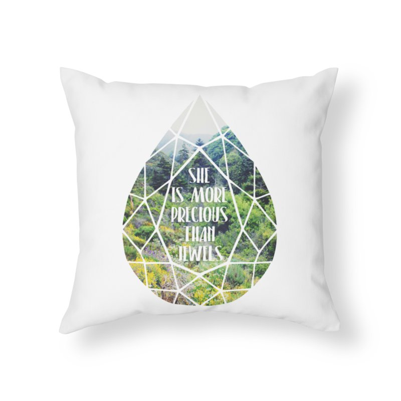 She is More Precious Than Jewels Home Throw Pillow by Haciendo Designs's Artist Shop