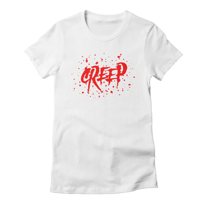 Creep Women's Fitted T-Shirt by The Daily Pick