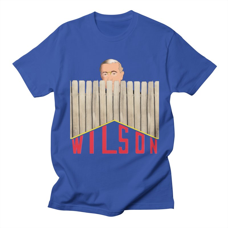Woodrow Wilson: Home Improvement Men's Regular T-Shirt by Hail to the Tees