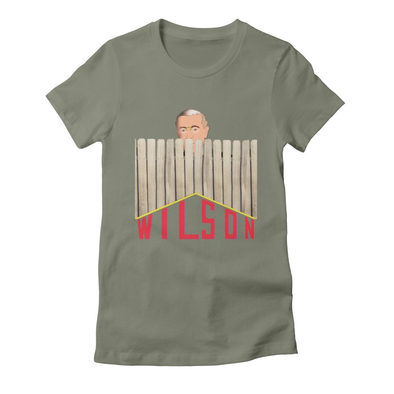 Woodrow Wilson: Home Improvement Women's Fitted T-Shirt by Hail to the Tees