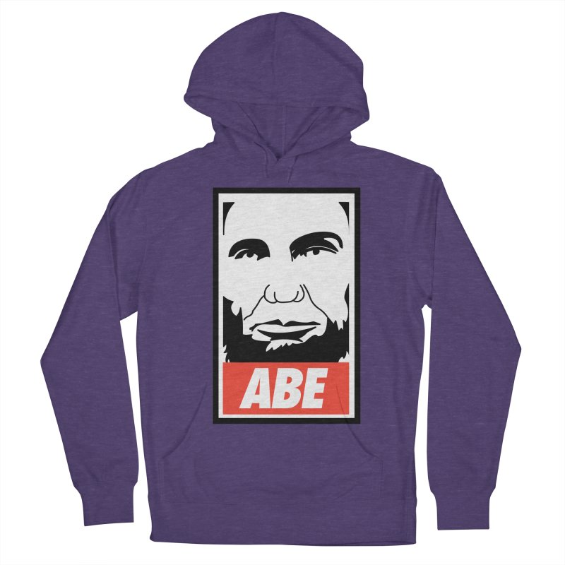 "Abraham Lincoln - ""Obeybraham"" Women's French Terry Pullover Hoody by Hail to the Tees"