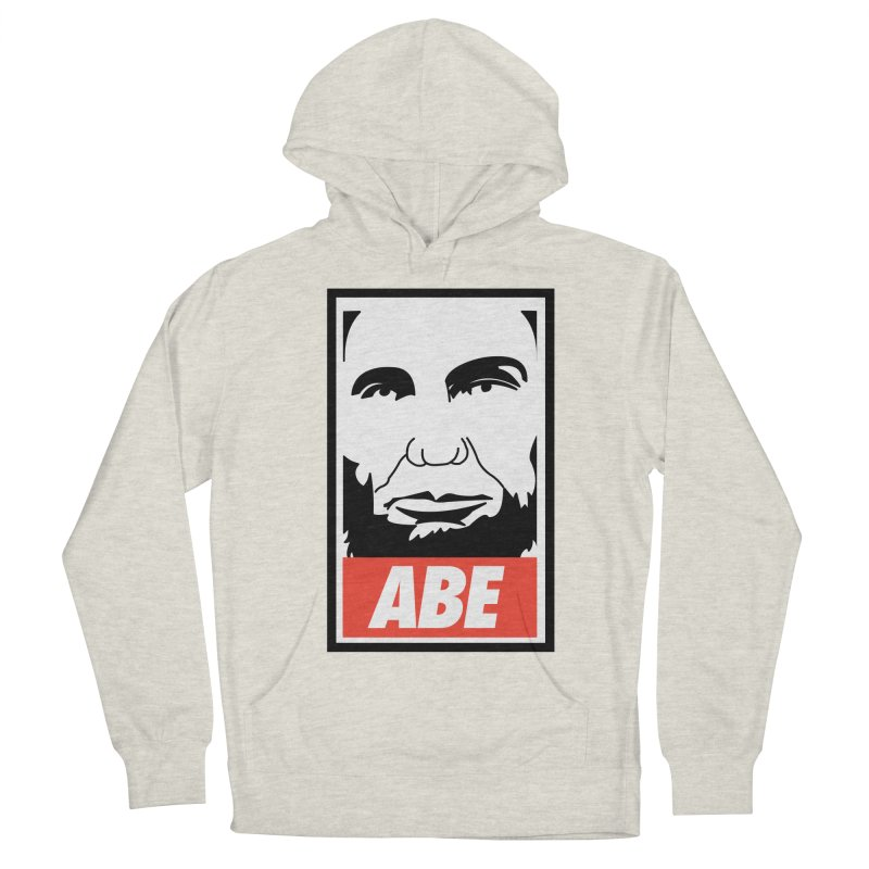 """Abraham Lincoln - """"Obeybraham"""" Women's French Terry Pullover Hoody by Hail to the Tees"""