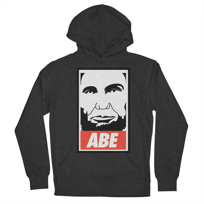 "Abraham Lincoln - ""Obeybraham"" Men's French Terry Pullover Hoody by Hail to the Tees"
