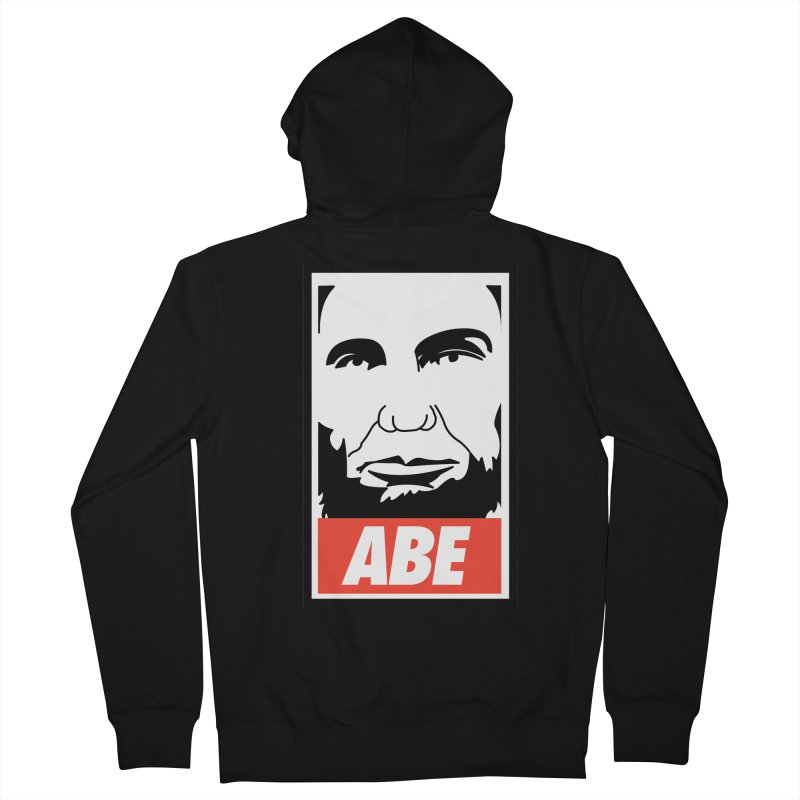 "Abraham Lincoln - ""Obeybraham"" Women's French Terry Zip-Up Hoody by Hail to the Tees"