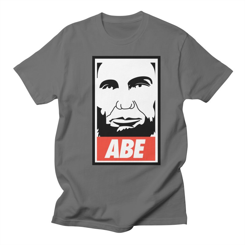 "Abraham Lincoln - ""Obeybraham"" Men's T-Shirt by Hail to the Tees"