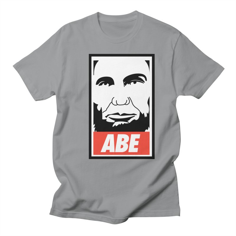 "Abraham Lincoln - ""Obeybraham"" Women's Regular Unisex T-Shirt by Hail to the Tees"