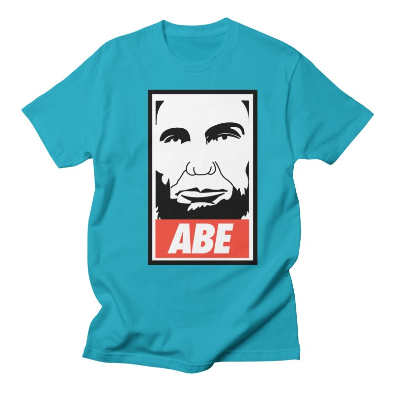 "Abraham Lincoln - ""Obeybraham"" Women's Unisex T-Shirt by Hail to the Tees"