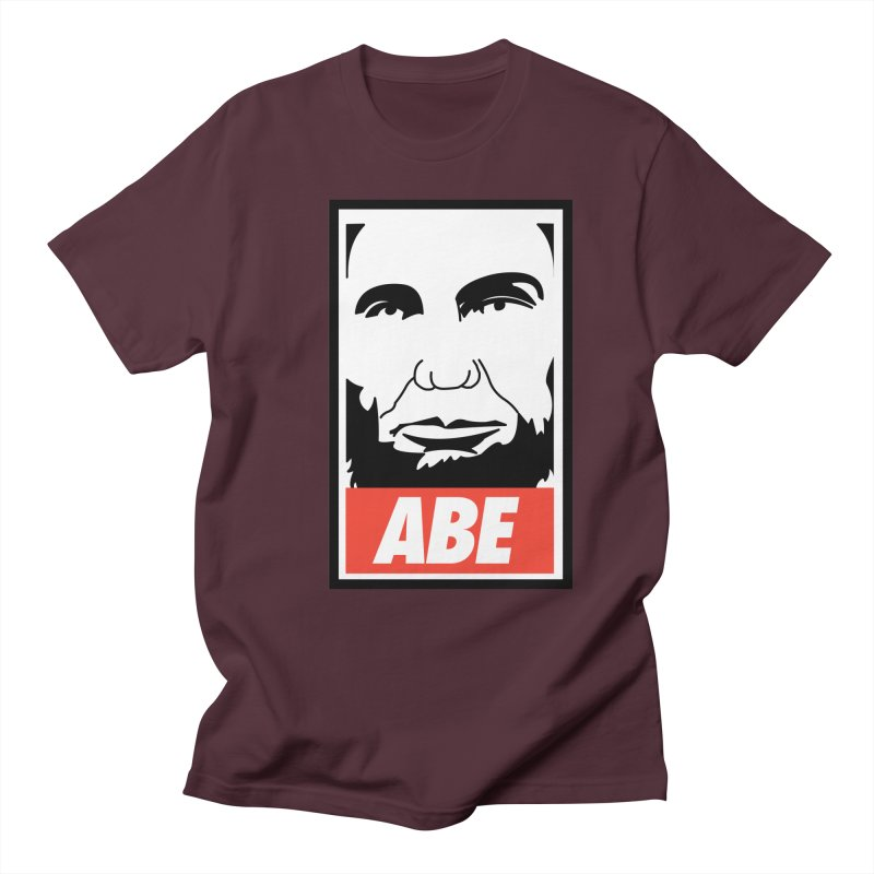 """Abraham Lincoln - """"Obeybraham"""" Women's Regular Unisex T-Shirt by Hail to the Tees"""