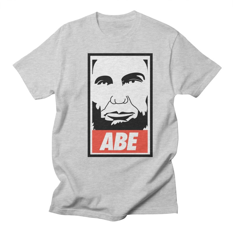 """Abraham Lincoln - """"Obeybraham"""" Women's Unisex T-Shirt by Hail to the Tees"""