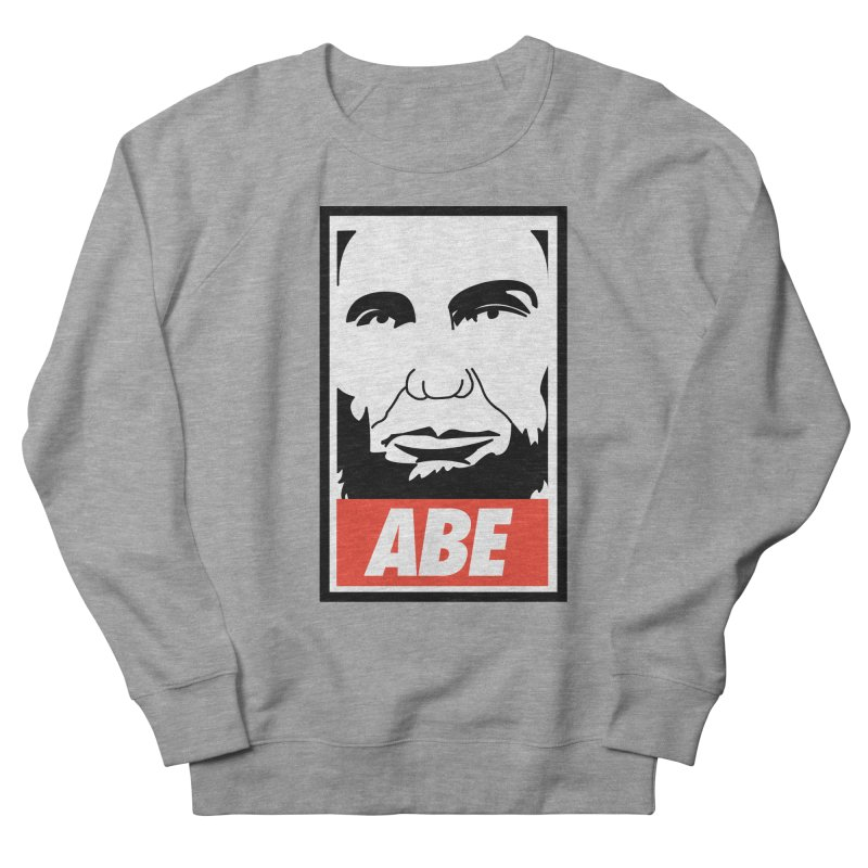 """Abraham Lincoln - """"Obeybraham"""" Women's Sweatshirt by Hail to the Tees"""