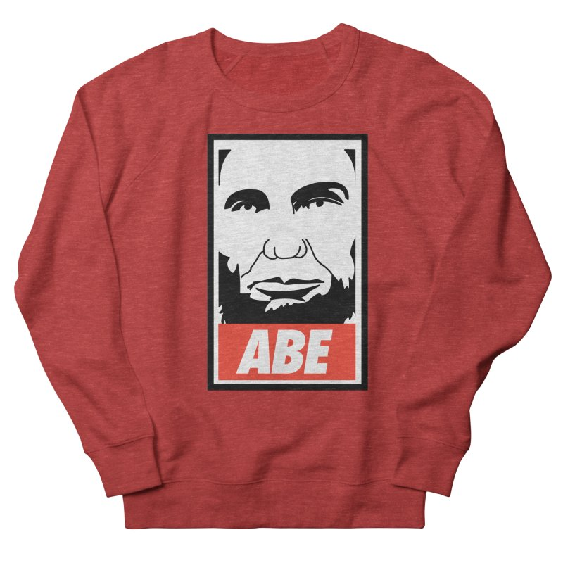 """Abraham Lincoln - """"Obeybraham"""" Women's French Terry Sweatshirt by Hail to the Tees"""