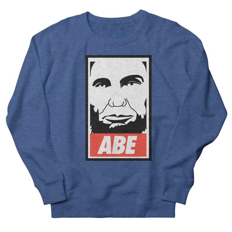 "Abraham Lincoln - ""Obeybraham"" Men's French Terry Sweatshirt by Hail to the Tees"