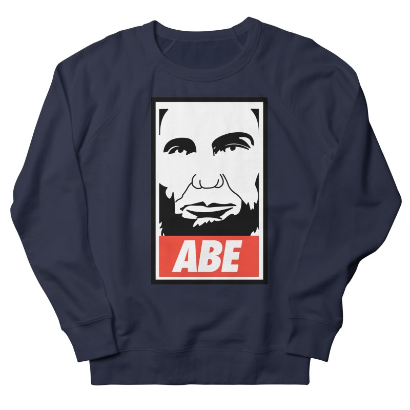 """Abraham Lincoln - """"Obeybraham"""" Men's French Terry Sweatshirt by Hail to the Tees"""