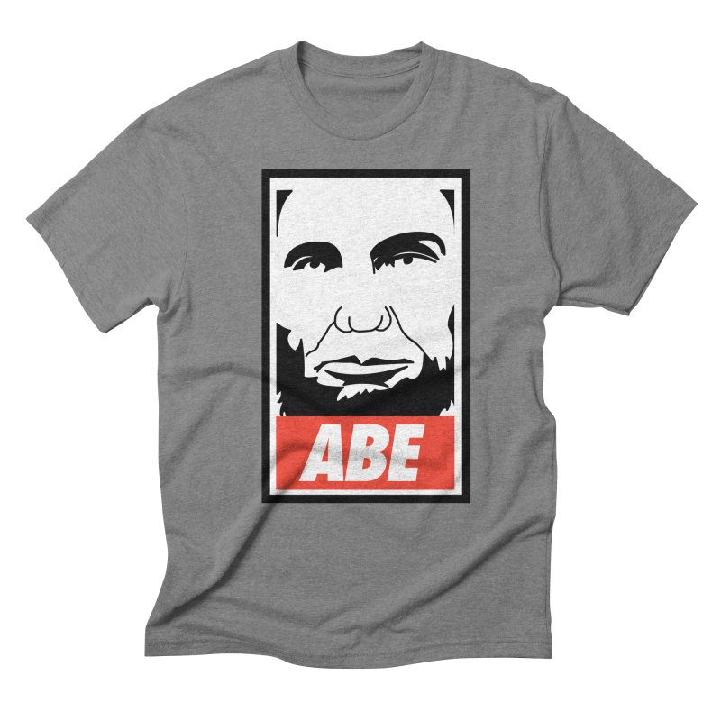 "Abraham Lincoln - ""Obeybraham"" Men's Triblend T-Shirt by Hail to the Tees"