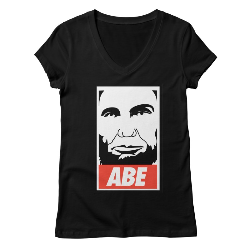 "Abraham Lincoln - ""Obeybraham"" Women's Regular V-Neck by Hail to the Tees"