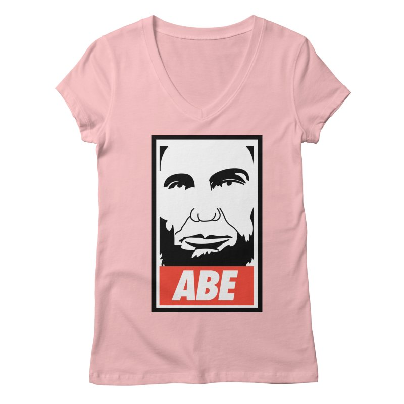 "Abraham Lincoln - ""Obeybraham"" Women's V-Neck by Hail to the Tees"