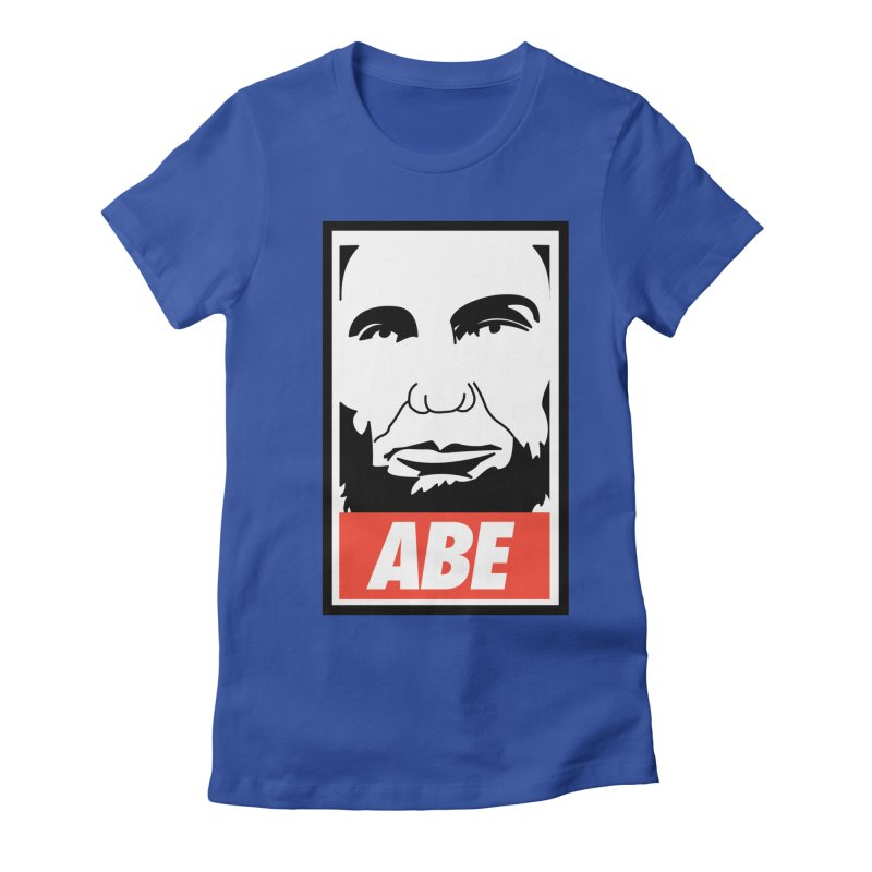"""Abraham Lincoln - """"Obeybraham"""" Women's Fitted T-Shirt by Hail to the Tees"""