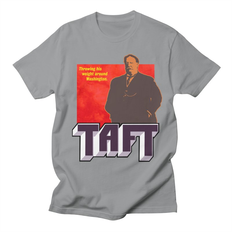 Just Talkin' 'bout Taft Men's T-Shirt by Hail to the Tees
