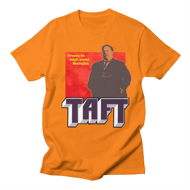 Just Talkin' 'bout Taft Men's Regular T-Shirt by Hail to the Tees