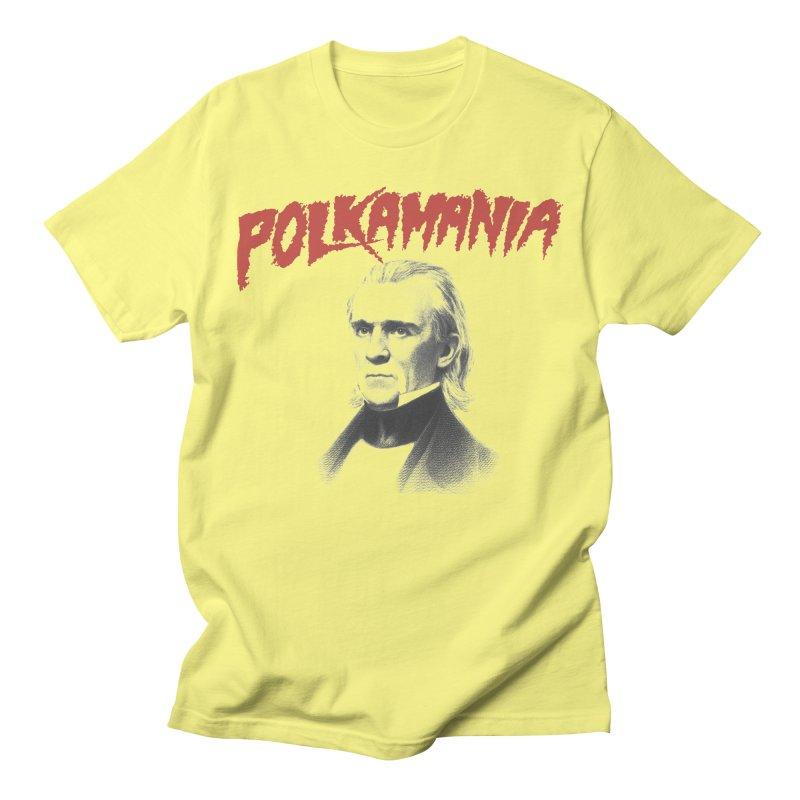 James K. Polk - POLKAMANIA Men's T-Shirt by Hail to the Tees