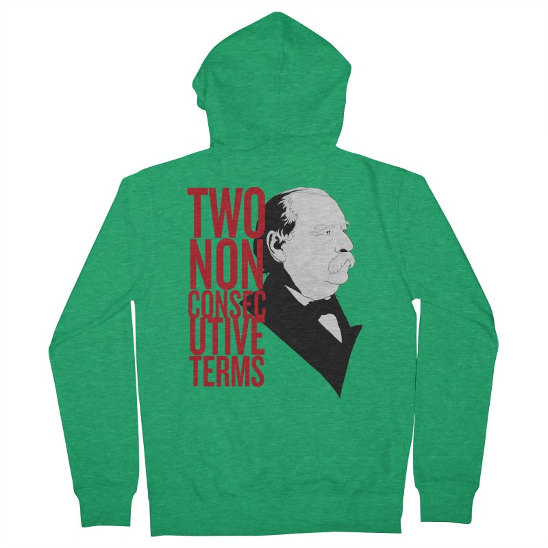 "Grover Cleveland - ""Two Non-Consecutive Terms"" Women's Zip-Up Hoody by Hail to the Tees"
