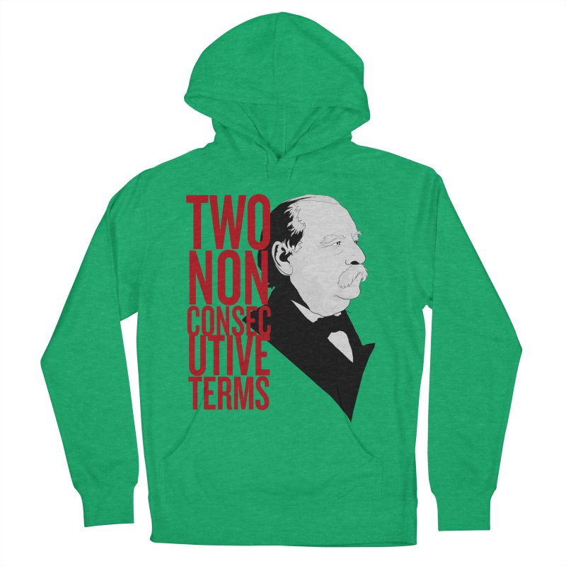 "Grover Cleveland - ""Two Non-Consecutive Terms"" Women's Pullover Hoody by Hail to the Tees"