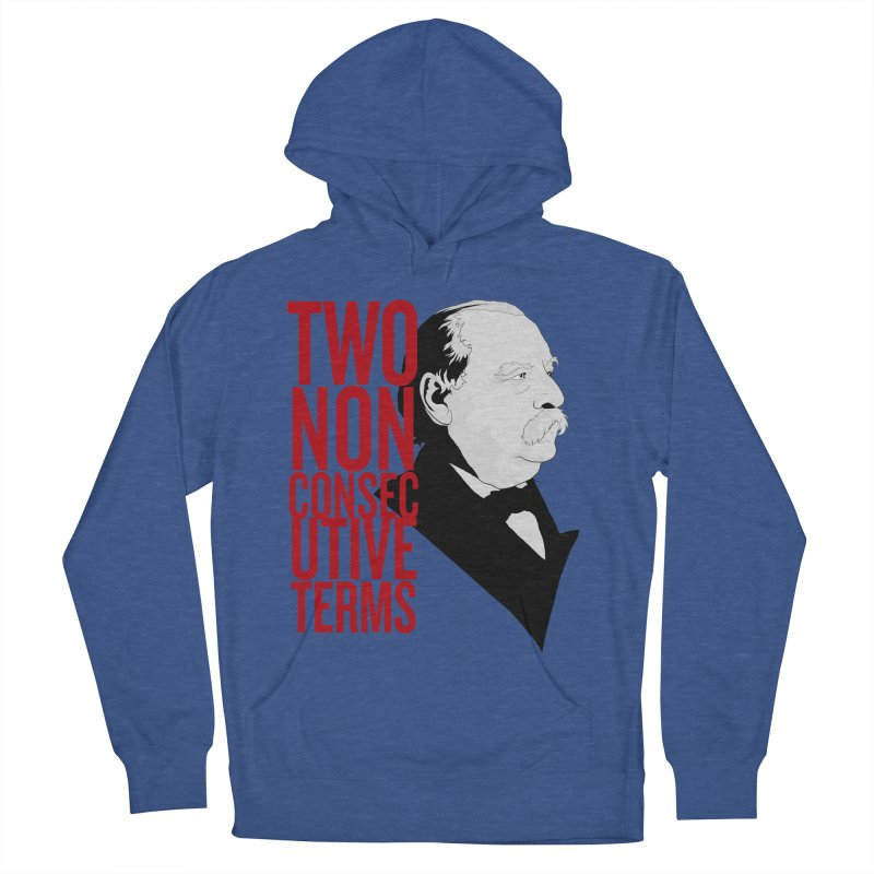 """Grover Cleveland - """"Two Non-Consecutive Terms"""" Women's Pullover Hoody by Hail to the Tees"""