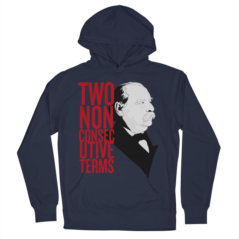 """Grover Cleveland - """"Two Non-Consecutive Terms"""" Women's French Terry Pullover Hoody by Hail to the Tees"""