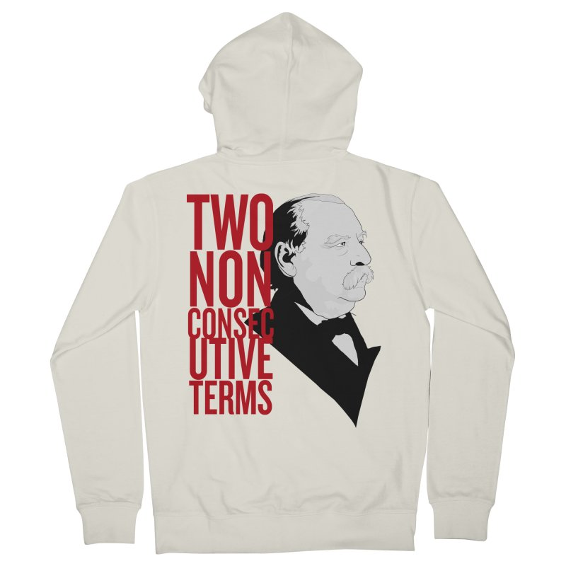 """Grover Cleveland - """"Two Non-Consecutive Terms"""" Women's French Terry Zip-Up Hoody by Hail to the Tees"""