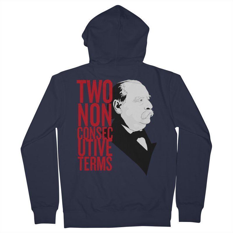 "Grover Cleveland - ""Two Non-Consecutive Terms"" Women's French Terry Zip-Up Hoody by Hail to the Tees"