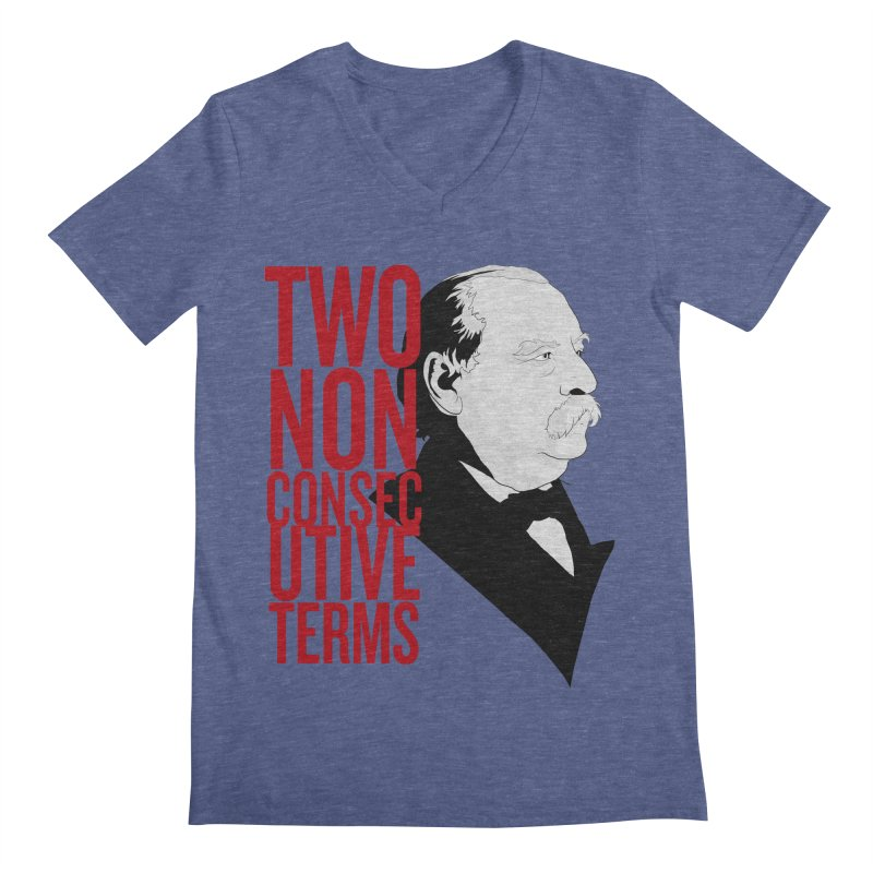 """Grover Cleveland - """"Two Non-Consecutive Terms"""" Men's Regular V-Neck by Hail to the Tees"""