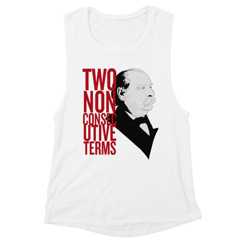 """Grover Cleveland - """"Two Non-Consecutive Terms"""" Women's Muscle Tank by Hail to the Tees"""