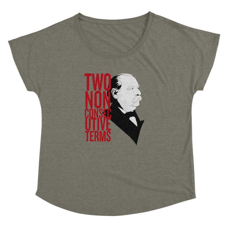 """Grover Cleveland - """"Two Non-Consecutive Terms"""" Women's Dolman by Hail to the Tees"""