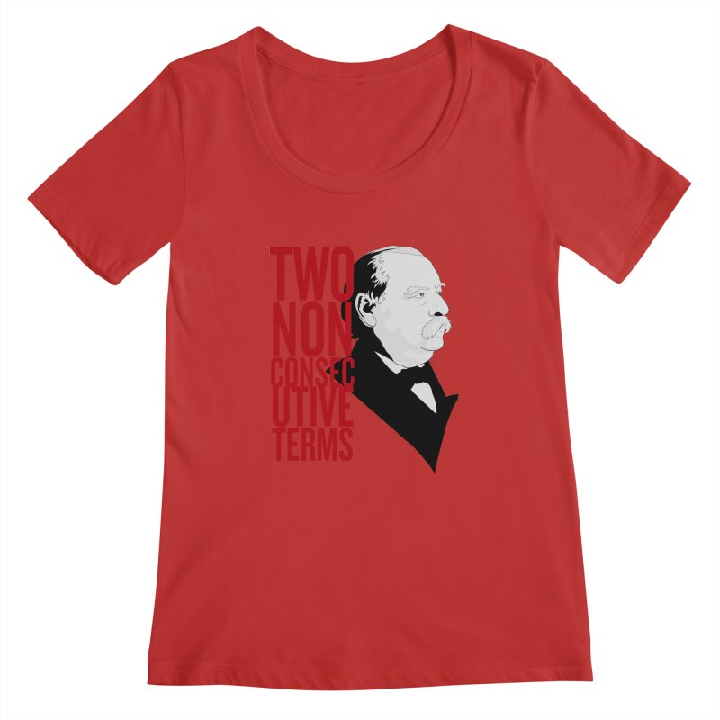 "Grover Cleveland - ""Two Non-Consecutive Terms"" Women's Regular Scoop Neck by Hail to the Tees"