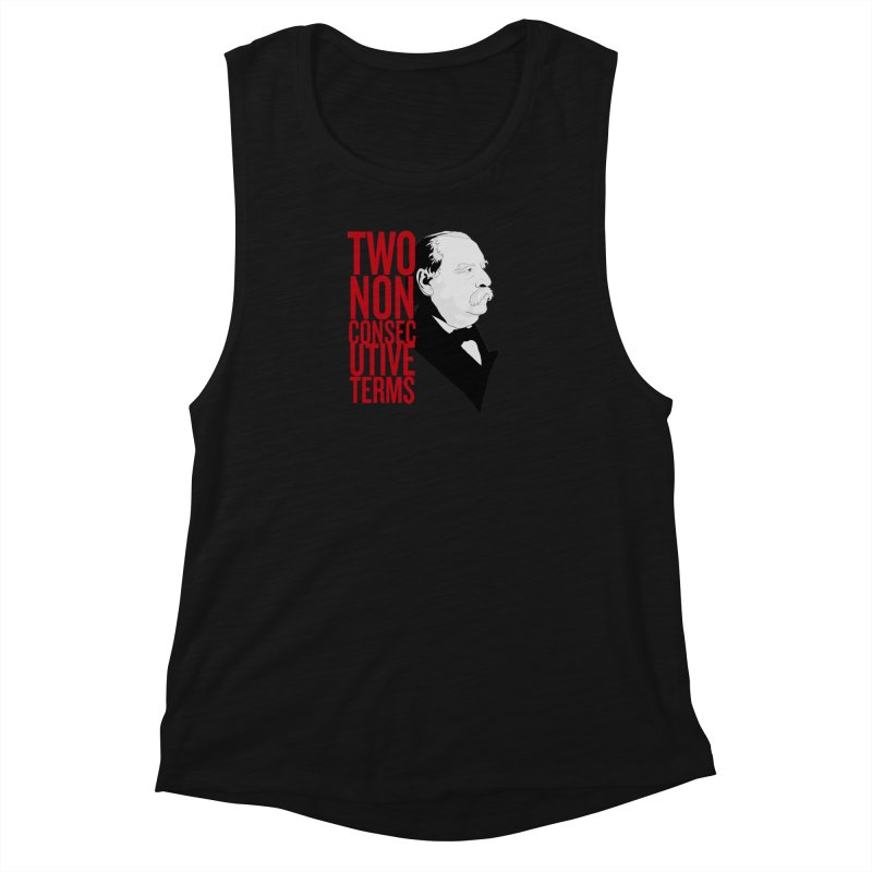 """Grover Cleveland - """"Two Non-Consecutive Terms"""" Women's Tank by Hail to the Tees"""