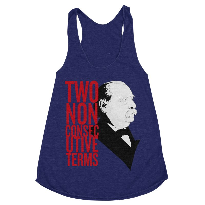 """Grover Cleveland - """"Two Non-Consecutive Terms"""" Women's Racerback Triblend Tank by Hail to the Tees"""