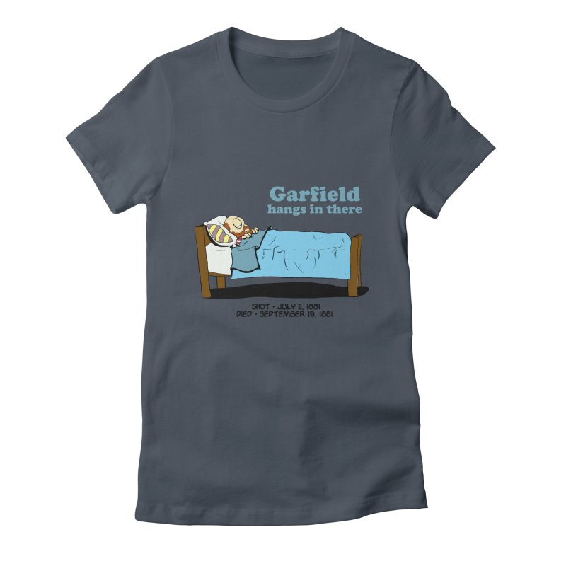 """James Garfield - """"Garfield Hangs in There"""" Women's T-Shirt by Hail to the Tees"""