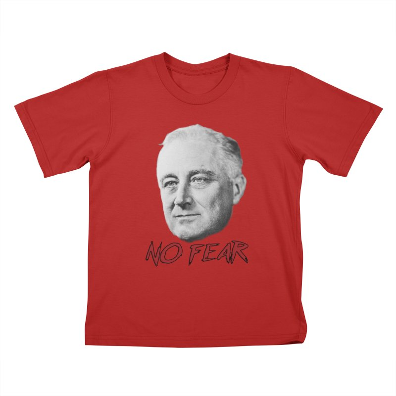 "Franklin Roosevelt - ""No Fear"" Kids T-shirt by Hail to the Tees"